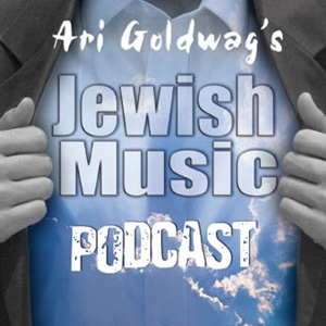 Ari Goldwag's Jewish Music Podcast by Ari Goldwag
