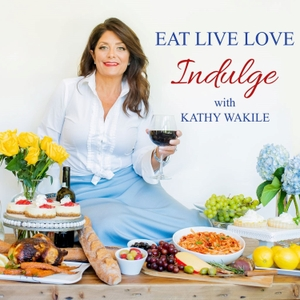 Eat Live Love Indulge with Kathy Wakile by Press Record Productions Podcast Network