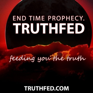 Truthfed Scripture & Prophecy by End Times Prophecy, Last Days & The Return of Christ - TRUTHFED