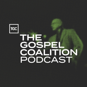 TGC Podcast by The Gospel Coalition