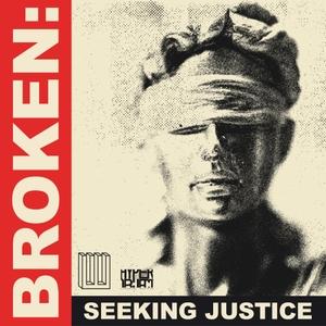 BROKEN: Seeking Justice by Three Uncanny Four/HyperObject Industries