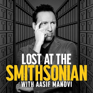 Lost at the Smithsonian with Aasif Mandvi by Stitcher, Aasif Mandvi