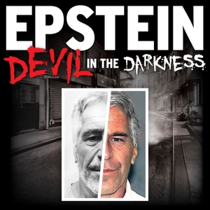 EPSTEIN: Devil in the Darkness by a360Media