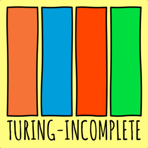 Turing-Incomplete by Turing-Incomplete