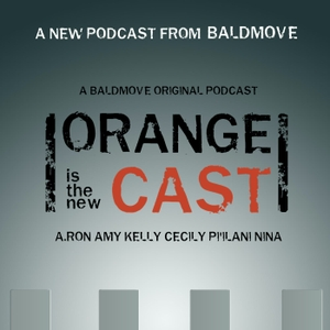 Orange is the New Cast by Bald Move