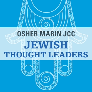 Jewish Thought Leaders by Osher Marin JCC