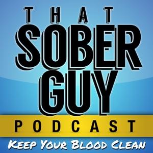 That Sober Guy Podcast by That Sober Guy Podcast