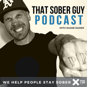 That Sober Guy Podcast by Shane Ramer