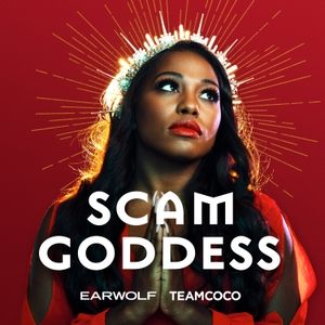 Scam Goddess by Earwolf & Laci Mosley
