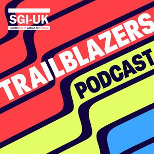 SGI-UK Trailblazers Podcast by SGI-UK