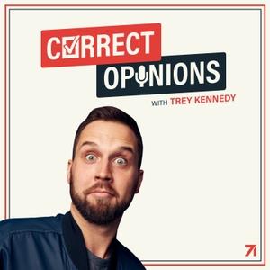 Correct Opinions with Trey Kennedy by Trey Kennedy