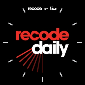 Recode Daily by Recode