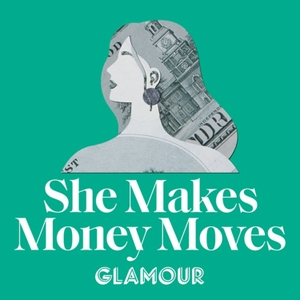 She Makes Money Moves by Glamour & Condé Nast Entertainment