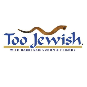 Too Jewish by Too Jewish with Rabbi Sam Cohon and Friends