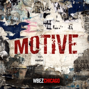 Motive by WBEZ Chicago