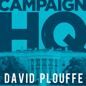Campaign HQ with David Plouffe by Cadence13