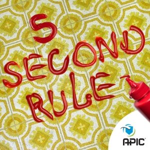 5 Second Rule by Association for Professionals in Infection Control and Epidemiology (APIC)