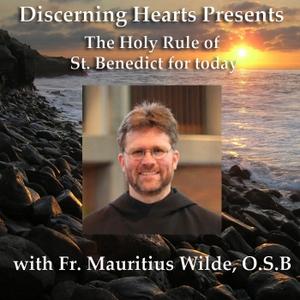 Fr. Mauritius Wilde OSB - Discerning Hearts Catholic Podcasts by Fr. Mauritius Wilde, OSB with Kris McGregor