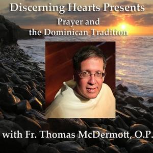 Fr. Thomas McDermott OP - Discerning Hearts Catholic Podcasts by Fr. Thomas McDermott, OP and Kris McGregor