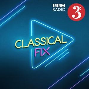 Classical Fix by BBC Radio 3