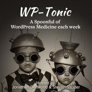 WP-Tonic Show A WordPress Podcast by Jonathan Denwood