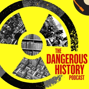 The Dangerous History Podcast by Recorded History Podcast Network