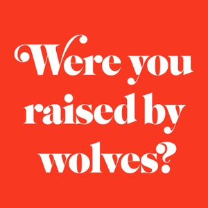 Were You Raised By Wolves? by Nick Leighton
