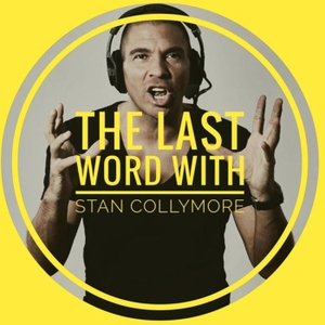 The Last Word with Stan Collymore by Listening Dog Media