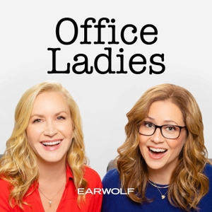 Office Ladies by Earwolf & Jenna Fischer and Angela Kinsey