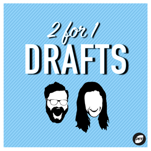 2 for 1 Drafts by PodcastOne