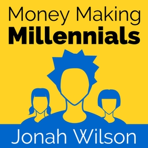Money Making Millennials: Entrepreneurs | Start Ups | Leaders of the Future by Jonah Wilson: Teen Entrepreneur, Blogger, App Developer and Money Making Co