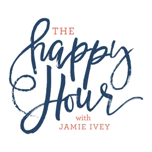 The Happy Hour with Jamie Ivey by Jamie Ivey