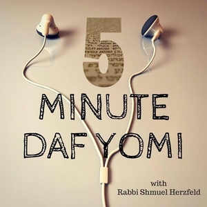 5-Minute Daf Yomi with Rabbi Shmuel Herzfeld by Rabbi Shmuel Herzfeld