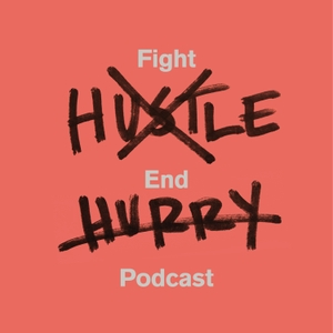 Fight Hustle, End Hurry by John Mark Comer & Jefferson Bethke