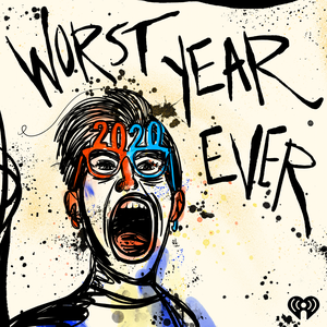 Worst Year Ever by iHeartRadio