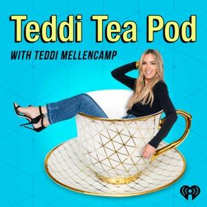 Teddi Tea Pod With Teddi Mellencamp by iHeartRadio
