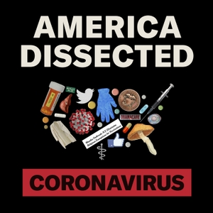 America Dissected: Coronavirus by Crooked Media