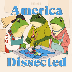 America Dissected with Abdul El-Sayed by Crooked Media