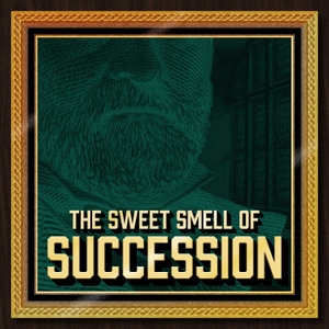 The Sweet Smell of Succession
