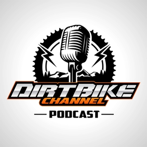 Dirt Bike Channel Podcast by Kyle Brothersen