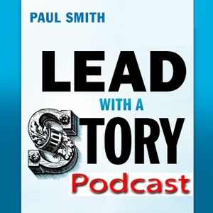 Lead with a Story Podcast by Paul Smith