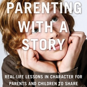 Parenting with a Story Podcast