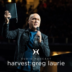 Harvest: Greg Laurie Audio by Greg Laurie