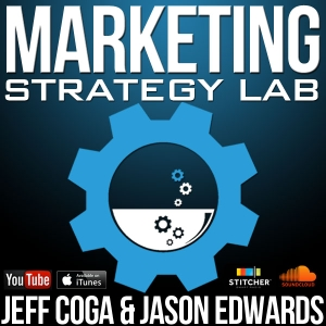 Marketing Strategy Lab: Product Creation | Traffic and Conversion | Sales Funnels | Online Business | SEO | Entrepreneurs by Jason Edwards and Jeff Coga: Marketing Strategy Consultants