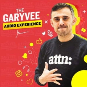 The GaryVee Audio Experience by Gary Vaynerchuk