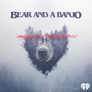 Bear and a Banjo by iHeartRadio