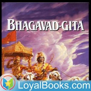 Bhagavad Gita by Sir Edwin Arnold (Translator) by Loyal Books