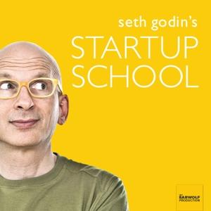 Seth Godin's Startup School by Earwolf & Seth Godin