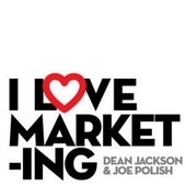 I Love Marketing by Joe Polish and Dean Jackson