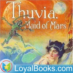 Thuvia, Maid of Mars by Edgar Rice Burroughs by Loyal Books